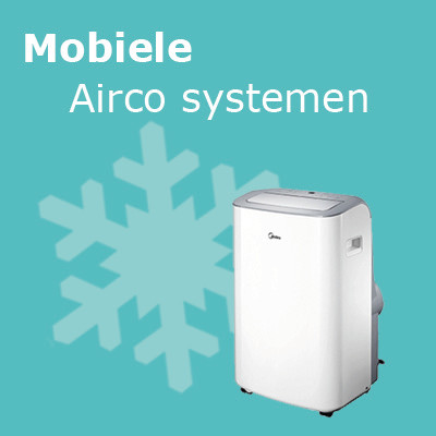 Mobiele airco systemen - Airco voor in huis